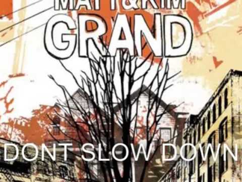 Don't Slow Down (2009) (Song) by Matt and Kim