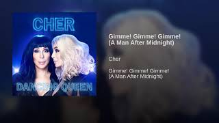 Cher   Gimme! Gimme! Gimme! (A Men After Midnight) (Audio)