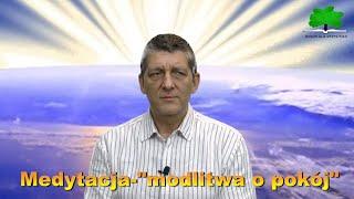 """Medytacja-""""modlitwa o pokój"""""""