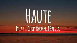 Tyga   Haute Ft. Chris Brown, J Balvin (Lyrics)