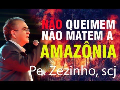 Padre Zezinho - Não queimem e não matem a Amazônia