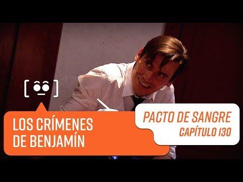 Los crímenes de Benjamín | Pacto de Sangre | Capítulo 130