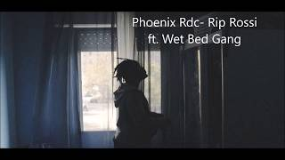 Phoenix Rdc   Rip Rossi Ft. Wet Bed Gang (Letra)