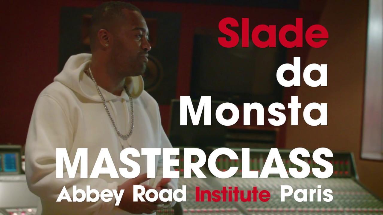 Master Class avec Slade da Monsta