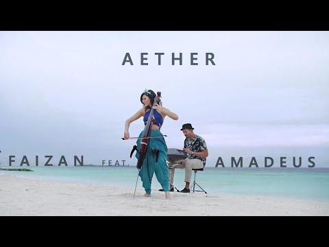 """Faizan feat. Amadeus - """"Aether"""""""