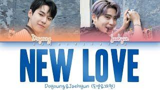 NCT U DOYOUNG & JAEHYUN (엔시티 유 도영 &재현) - New Love Lyrics [Color Coded/HAN/ROM/ENG]