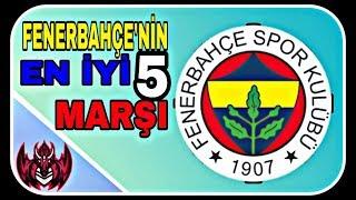 FENERBAHÇE'NİN EN İYİ 5 MARŞI !