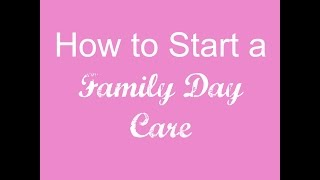 How To Start Your Own Family Day Care