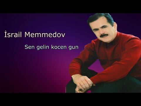 Israil Memmedov Sen Gelin Kocen Gun Mp3 Yukle Mp3 Dinamik Az
