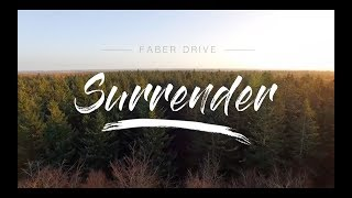 Faber Drive - Surrender (Official Lyric Video)