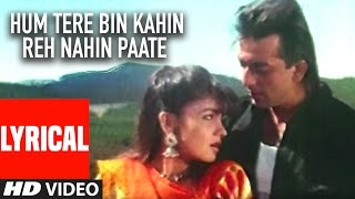 Hum Tere Bin Kahin Reh Nahin Paate Lyrical Video || Sadak