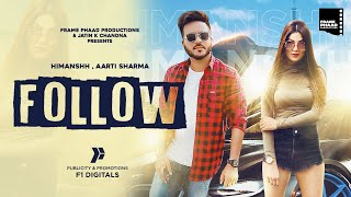 FOLLOW SONG LYRICS HIMANSHH | AARTI SHARMA