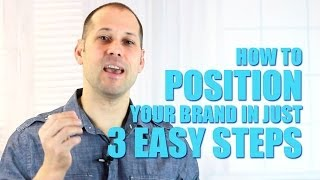 How To Position Your Brand In Just 3 Easy Steps