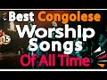 🔴Congolese Praise & Worship Gospel Songs|Lingala Worship Songs|@DJ LIFAGospel Mix #TotalSurrender 15