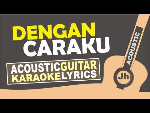 , title : 'Arsy Widianto ft. Brisia Jodie - Dengan Caraku (Karaoke Acoustic Lyric)'