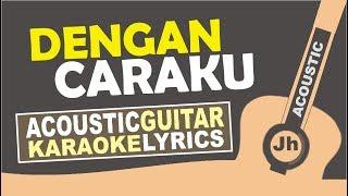Arsy Widianto Ft. Brisia Jodie   Dengan Caraku (Karaoke Acoustic Lyric)