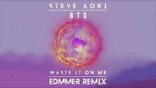 Steve Aoki - Waste It On Me feat. BTS (Edmmer Remix)