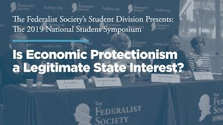 Click to play: Panel 2: Is Economic Protectionism a Legitimate State Interest?