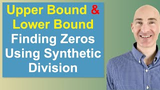 Upper Bound And Lower Bound Finding Zeros Using Synthetic Division