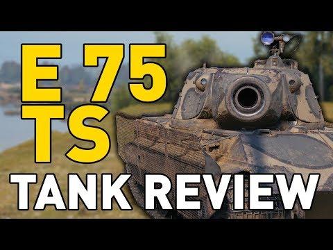World of Tanks || E 75 TS - Tank Review