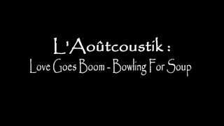 L'Aoûtcoustik : Love Goes Boom - Bowling For Soup (repris par Aether)