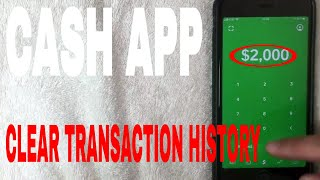 ✅  How To Clear Your Cash App Transaction History 🔴
