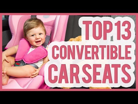 Best Convertible Car Seat 2018 – TOP 13 Convertible Car Seats