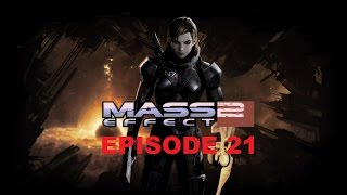 Mass Effect 2: Episode 21 (The Prodigal)