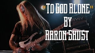 """Guitar Cover - Learn How to Play """"To God Alone"""" by Aaron Shust (Guitar Lesson)"""