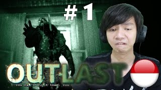 Outlast - Indonesia Gameplay - Part 1