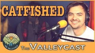 Elliott Morgan Got CATFISHED | Valleycast Ep. 21 (Highlights)
