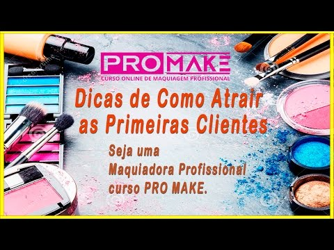 Maquiadora Profissional - Como Atrair as Primeiras Clientes