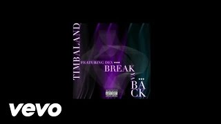 Timbaland - Break Ya Back (Lyric Video) ft. Dev