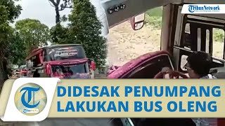 Viral Video Bus 'Oleng' di Kuningan, Sopir Akui Ugal-ugalan karena Didesak Penumpangnya