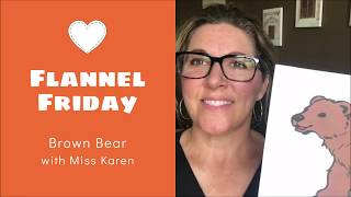 Storytime Snippets | Flannel Friday | Miss Karen | Brown Bear