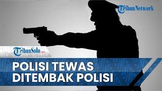 Anggota Polres Lombok Ditembak Rekan Sesama Polisi hingga Tewas, Motif Pelaku Masih Diselediki
