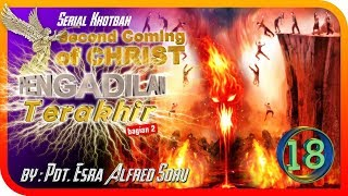 Pdt. Esra Alfred Soru : SECOND COMING OF CHRIST (Part 18)