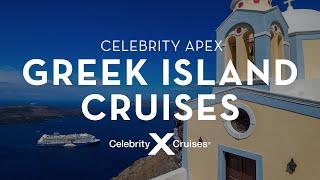 Celebrity Apex: Greek Islands Cruises