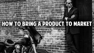 How to Bring a Product to Market w/ Adam Xavier