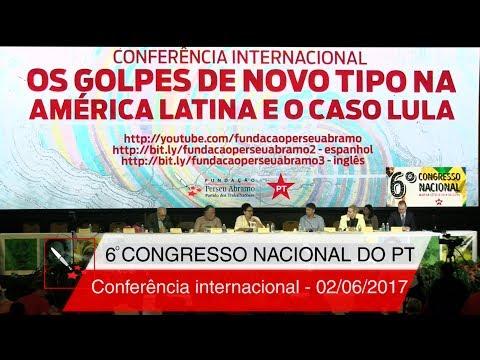 6° Congresso Nacional do PT   Conferência Internacional (versão com dublagem)