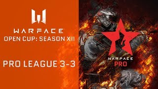 Warface Open Cup: Season XII. Pro League 3-3