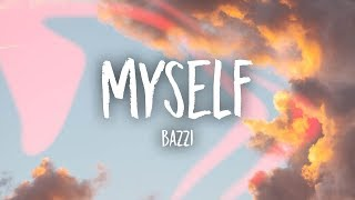 Bazzi   Myself (Lyrics)
