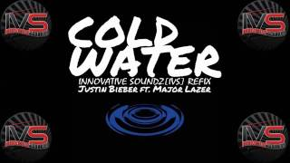 Major Lazer Feat. Justin Bieber - Cold Water (Innovative Soundz[IVS] Refix)