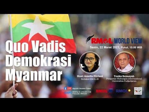 RMOL WORLD VIEW • Quo Vadis Demokrasi Myanmar