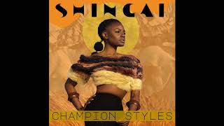 SHINGAI   Champion Styles (Audio)