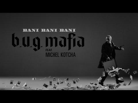 B.u.g. Mafia & Michel Kotcha – Bani, bani, bani Video