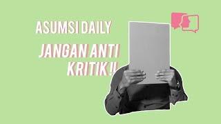 Asumsi Daily - Jangan Anti Kritik!