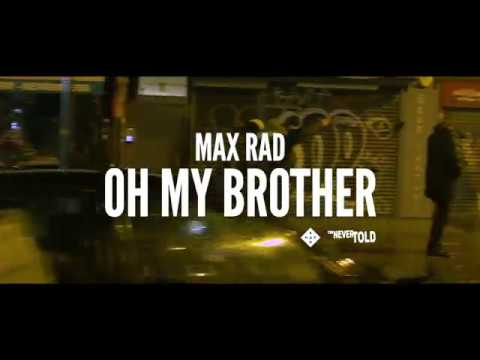 MAX RAD - Oh My Brother (Official Video)