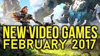 Best new video games upcoming in February 2017