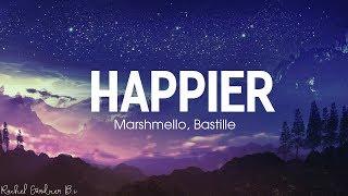 Happier Lyrics - Marshmello, Bastille